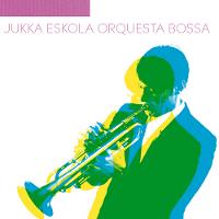 MUSIC|北欧から届いたニュー・ボサノヴァ・サウンド『ユッカ・エスコラ・オルケスタ・ボッサ』