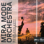 Mira Mode Orchestra 『Restless City』