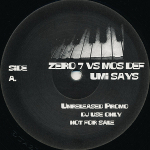 Zero 7 Vs Mos Def 「Umi Says (Unreleased Promo)」